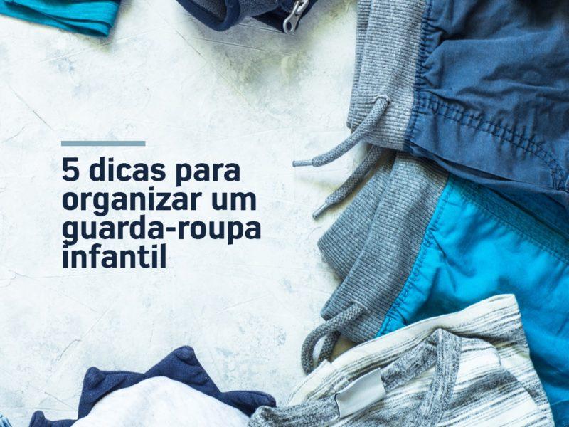 5-dicas-para-organizar-um-guarda-roupa-infantil-zeek